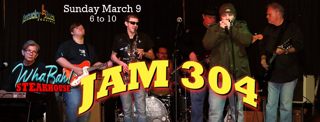 <blockquote><b>KY BLUES JAM 304! Sunday, March 9, from 6pm to 10<br> at WHABAH Steakhouse, 2361 Russellville Road</b></blockquote>