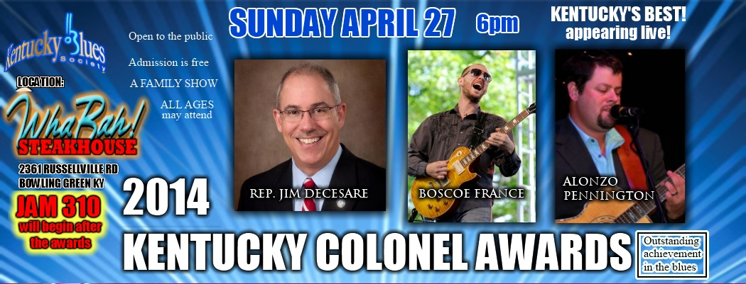 <blockquote><b>KY BLUES JAM 310! Sunday, April 27, from 6pm to 10<br> at WHABAH Steakhouse, 2361 Russellville Road</b></blockquote>