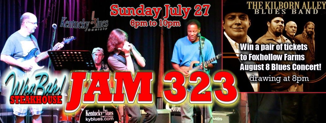 <blockquote><b>KY BLUES JAM 323! Sunday, July 27 , from 6pm to 10<br> at WHABAH Steakhouse, 2361 Russellville Road</b></blockquote>